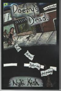 Poetry is Dead by Nyki Kish